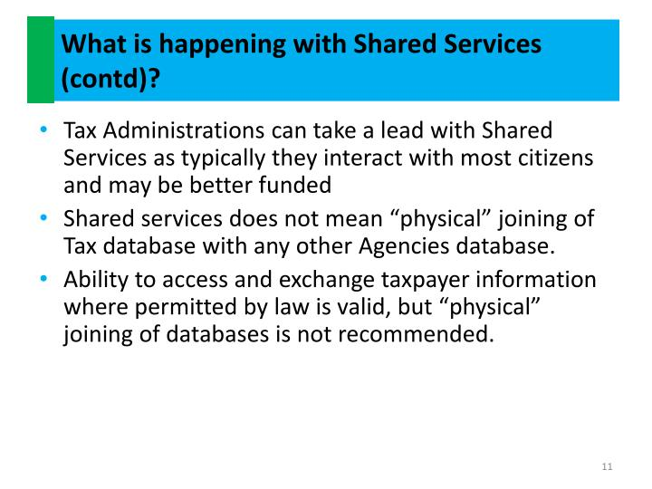 What is happening with Shared Services (contd)?