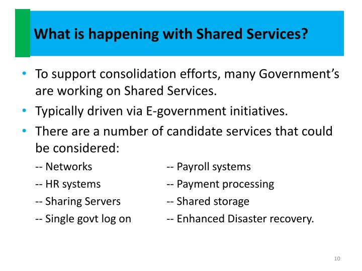 What is happening with Shared Services?