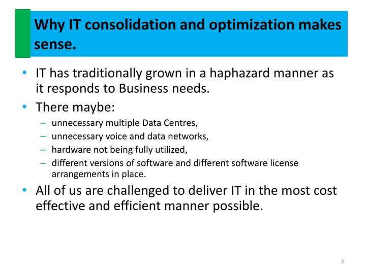 Why IT consolidation and optimization makes sense.