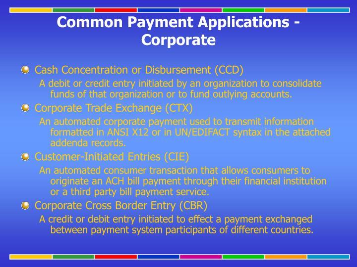 Cash Concentration or Disbursement (CCD)