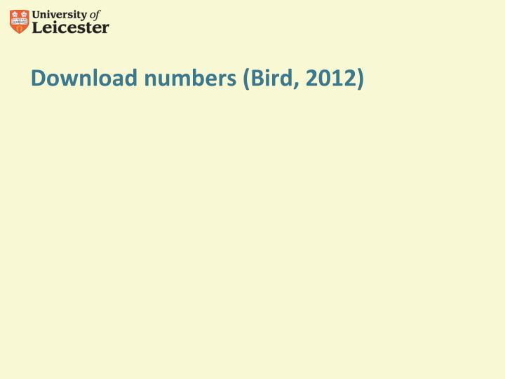 Download numbers (Bird, 2012)