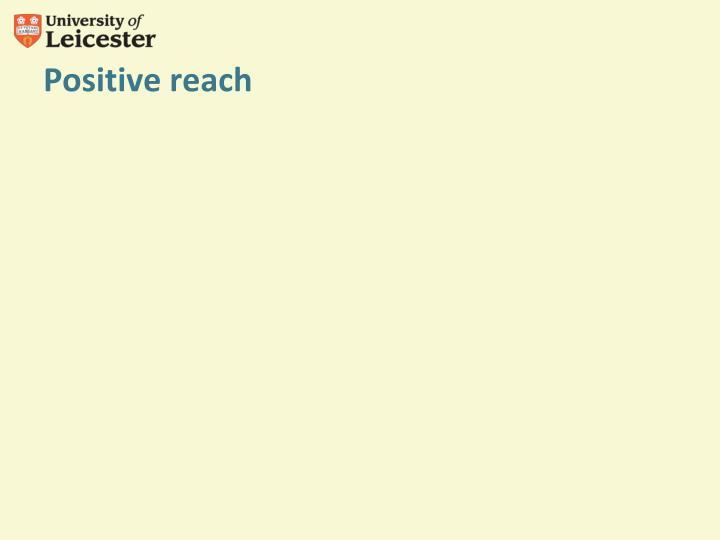 Positive reach
