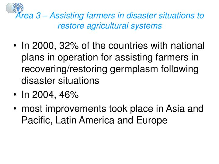 Area 3 – Assisting farmers in disaster situations to restore agricultural systems