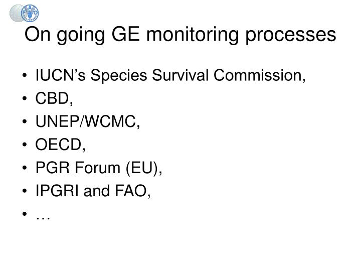 On going GE monitoring processes
