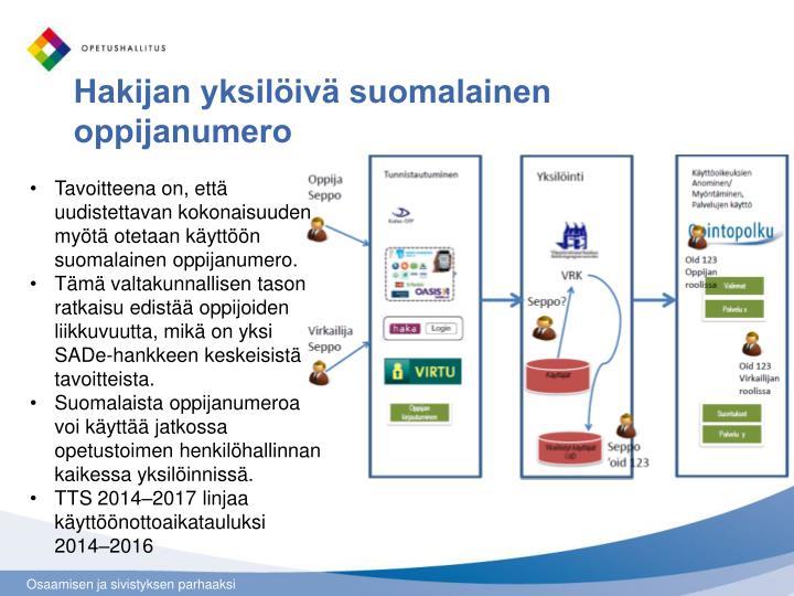 Tavoitteena on, että uudistettavan kokonaisuuden myötä otetaan käyttöön suomalainen oppijanumero.