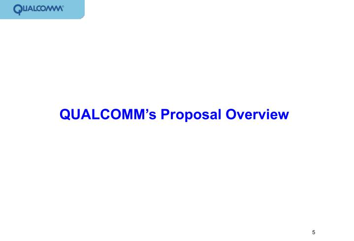 QUALCOMM's Proposal Overview