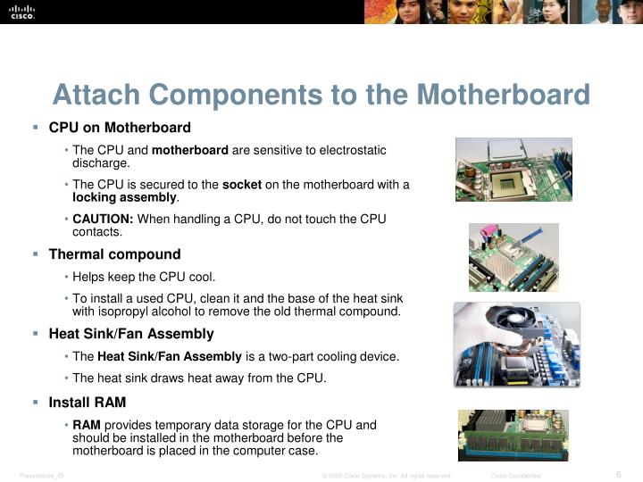 Attach Components to the Motherboard