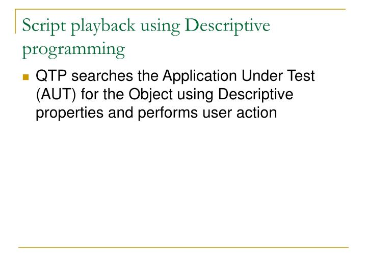 Script playback using Descriptive programming