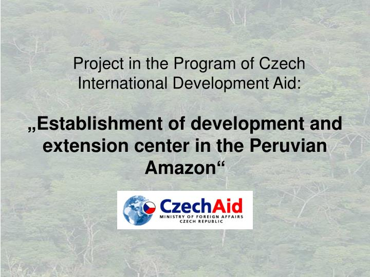 Establishment of development and extension center in the peruvian amazon