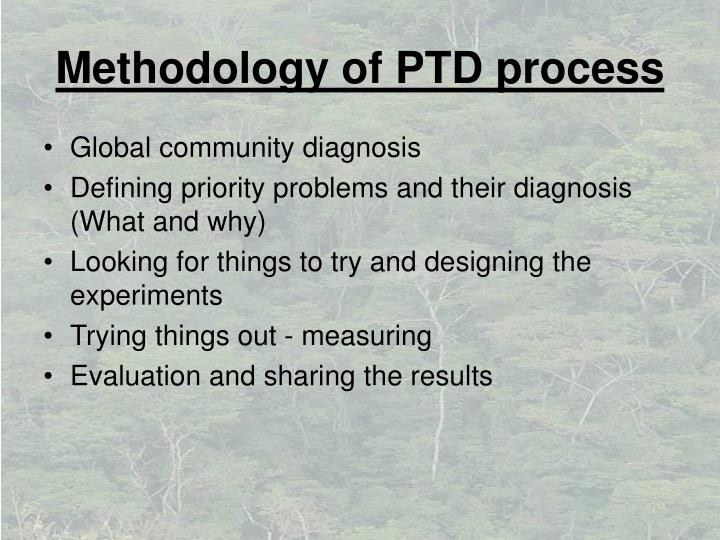 Methodology of PTD process