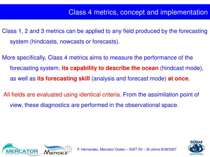 Class 4 metrics, concept and implementation