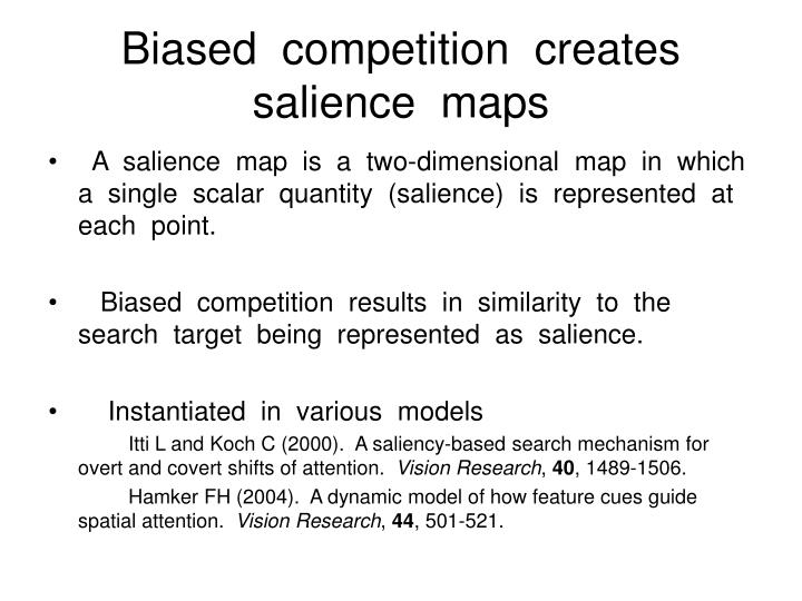 Biased  competition  creates  salience  maps