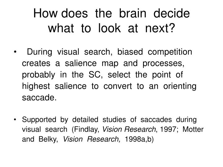 How does  the  brain  decide  what  to  look  at  next?