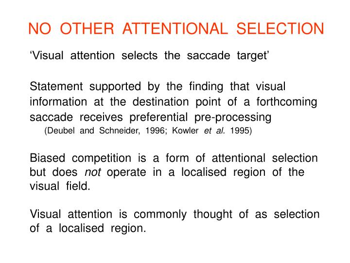 NO  OTHER  ATTENTIONAL  SELECTION