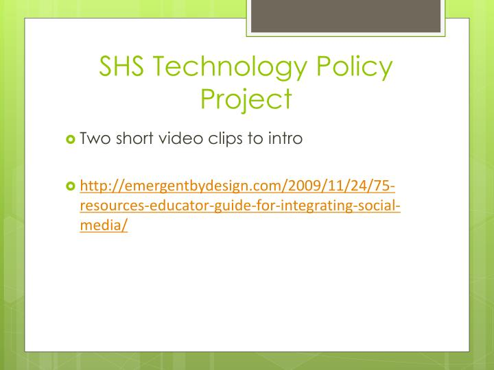 SHS Technology Policy Project