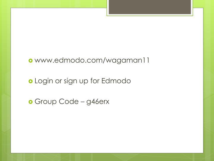 www.edmodo.com/wagaman11