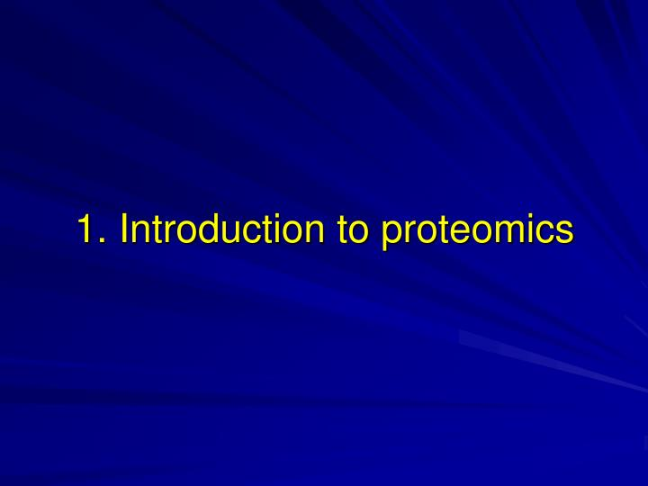 1. Introduction to proteomics