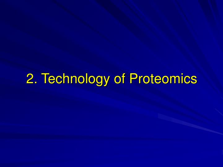 2. Technology of Proteomics