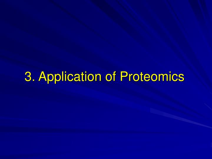 3. Application of Proteomics