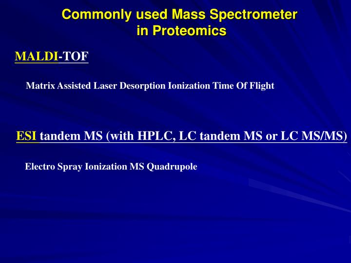 Commonly used Mass Spectrometer