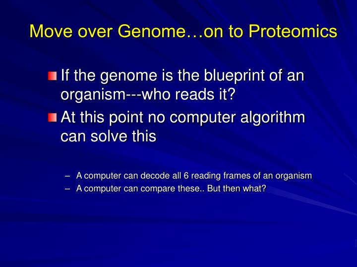 Move over Genome…on to Proteomics