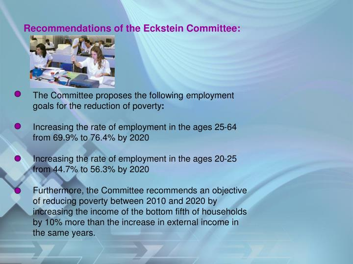 Recommendations of the Eckstein Committee:
