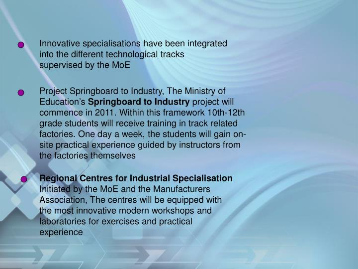 Innovative specialisations have been integrated into the different technological tracks supervised by the MoE