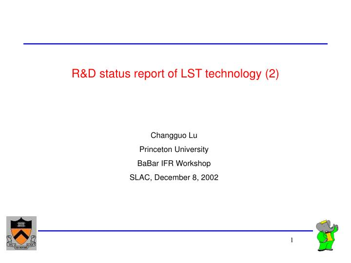 r d status report of lst technology 2