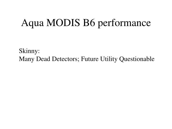 Aqua MODIS B6 performance