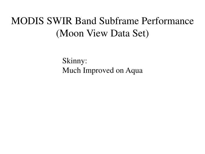MODIS SWIR Band Subframe Performance