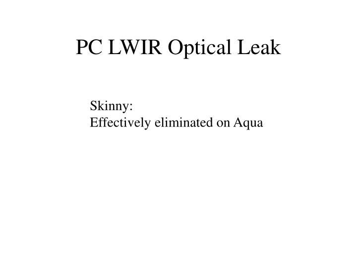 PC LWIR Optical Leak
