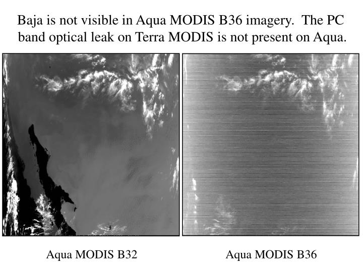 Baja is not visible in Aqua MODIS B36 imagery.  The PC