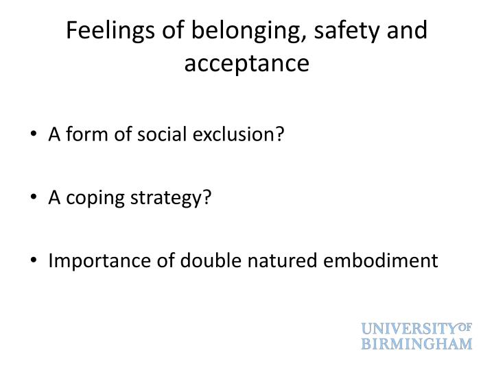 Feelings of belonging, safety and acceptance