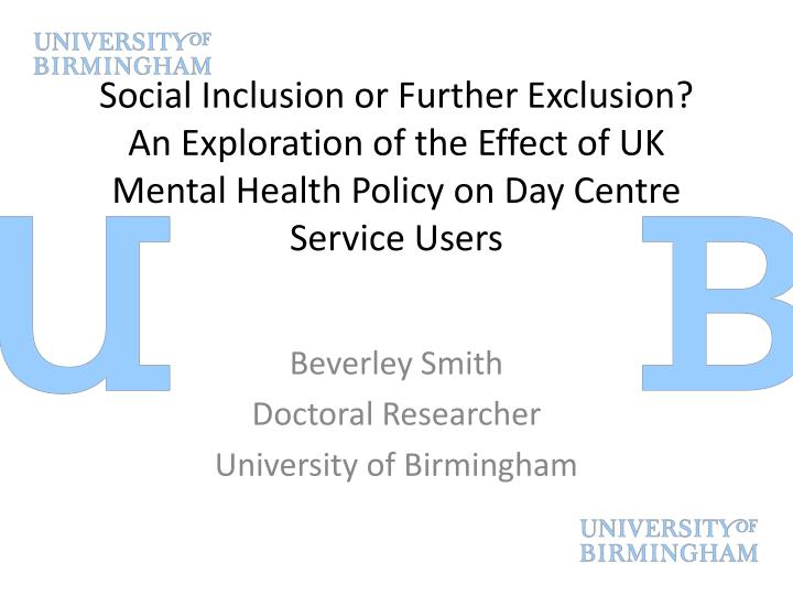 Social Inclusion or Further Exclusion?