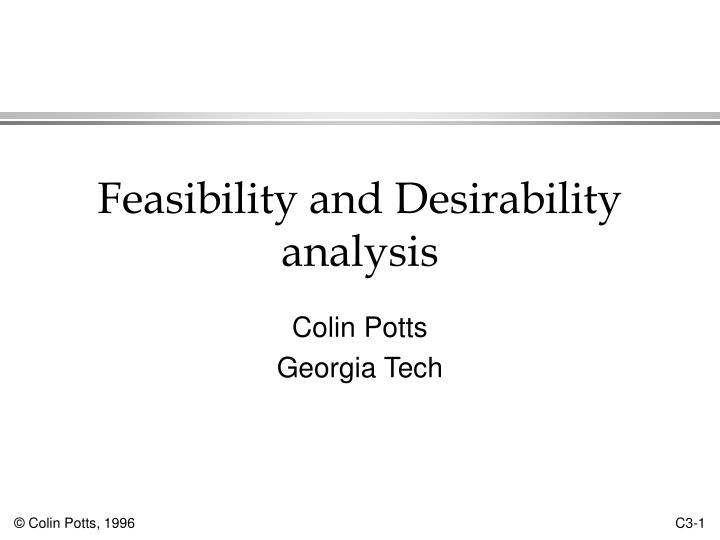 Feasibility and desirability analysis