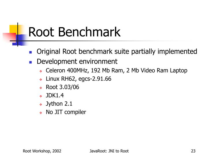 Root Benchmark