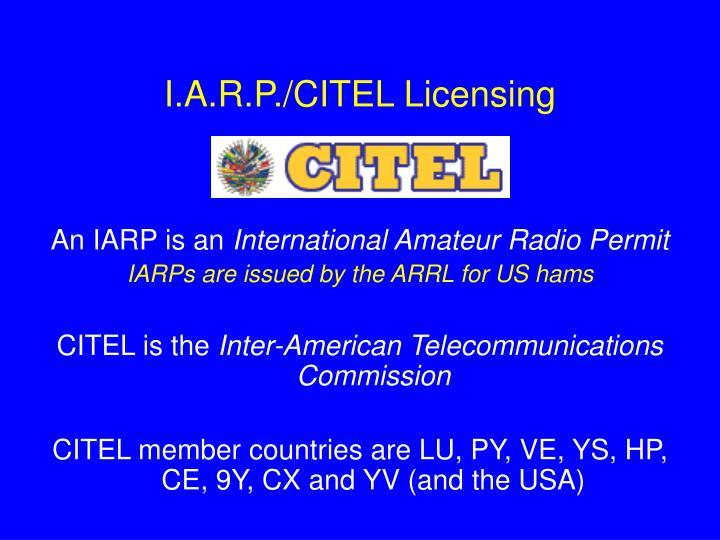 I.A.R.P./CITEL Licensing