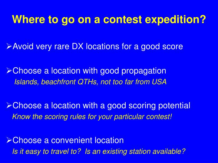 Where to go on a contest expedition?