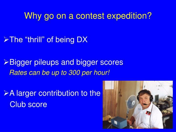 Why go on a contest expedition?