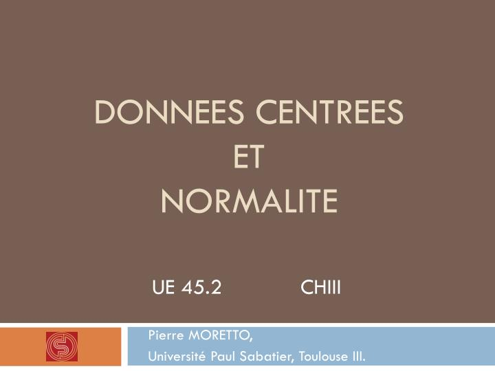 Donnees centrees et normalite