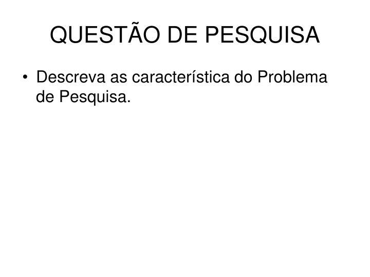 QUESTÃO DE PESQUISA