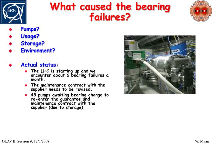 What caused the bearing failures?