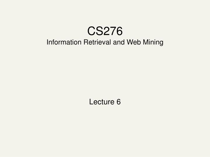cs276 information retrieval and web mining