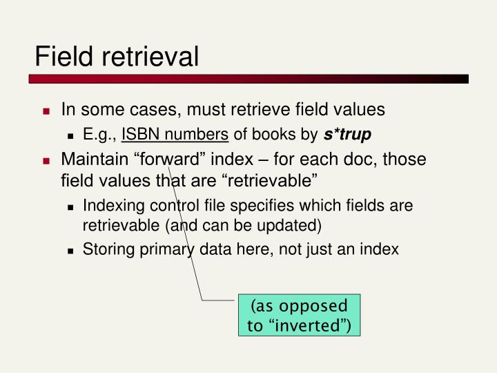 Field retrieval