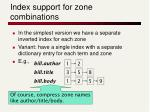 index support for zone combinations