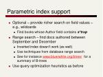 parametric index support
