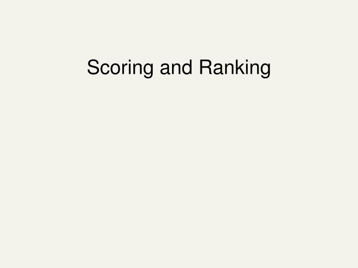 Scoring and Ranking