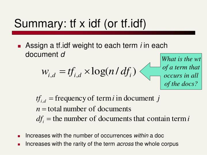 Summary: tf x idf (or tf.idf)