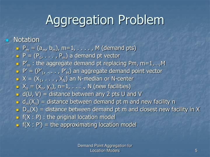 Aggregation Problem