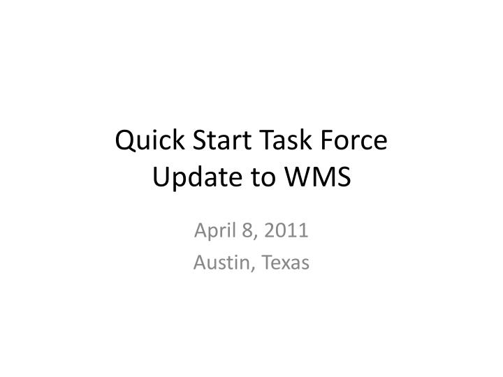 Quick start task force update to wms